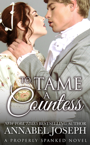 To Tame a Countess (Properly Spanked #2)