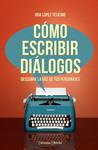 Cómo escribir diálogos - Descubre la voz de tus personajes