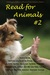Read for Animals #2 by Erika M. Szabo