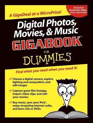 Digital Photos, Movies, & Music Gigabookfor Dummies