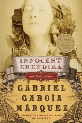 Innocent Erendira and Other Stories by Gabriel García Márquez