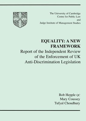 Equality: A New Framework: Report of the Independent Review of the Enforcement of UK Anti-Discrimination Legislation