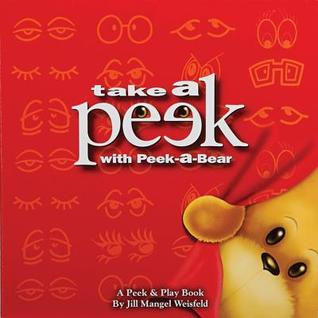 Take a Peek with Peek-A-Bear by Jill Mangel Weisfeld