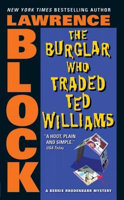 The Burglar Who Traded Ted Williams by Lawrence Block