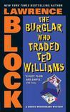 The Burglar Who Traded Ted Williams (Bernie Rhodenbarr, #6)