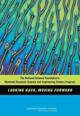 National Science Foundation's Materials Research Science and Engineering Centers Program: Looking Back, Moving Forward