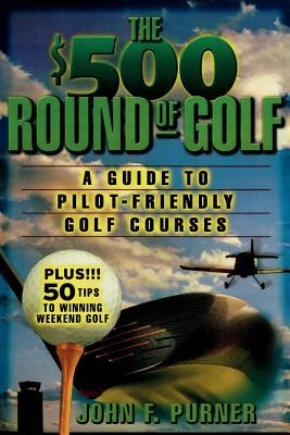 500-round-of-golf-a-guide-to-pilot-friendly-golf-courses
