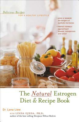 The natural estrogen diet and recipe book delicious recipes for a 1987998 forumfinder Choice Image