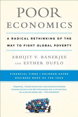 Poor Economics by Abhijit V. Banerjee