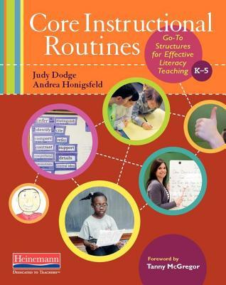 Core Instructional Routines: Go-To Structures for Effective Literacy Teaching, K-5