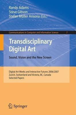 Transdisciplinary Digital Art: Sound, Vision and the New Screen. Communications in Computer and Information Science, Volume 7.
