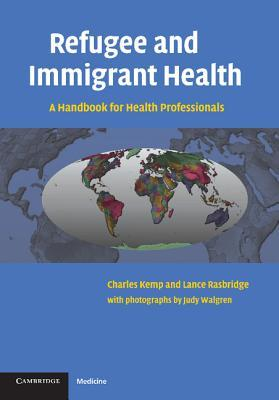 Refugee and Immigrant Health: A Handbook for Health Professionals