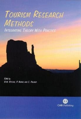 Tourism Research Methods: Integrating Theory with Practice