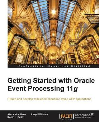 Getting Started with Oracle Event Processing 11g
