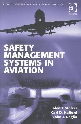 Safety Management Systems in Aviation. Ashgate Studies in Human Factors for Flight Operations.