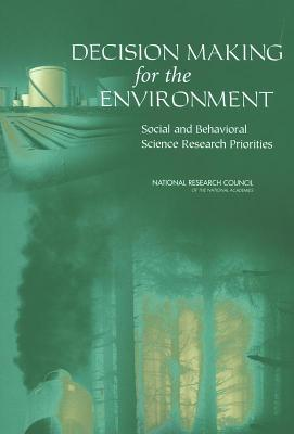 Decision Making for the Environment: Social and Behavioral Science Research Priorities