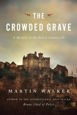 Ebook Crowded Grave: A Mystery of the French Countryside by Martin  Walker read!