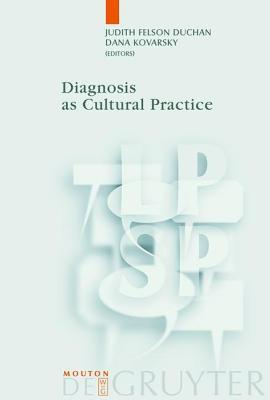Diagnosis as Cultural Practice: Language, Power and Social Process, 16.