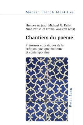chantiers-du-poeme-premisses-et-pratiques-de-la-creation-poetique-moderne-et-contemporaine
