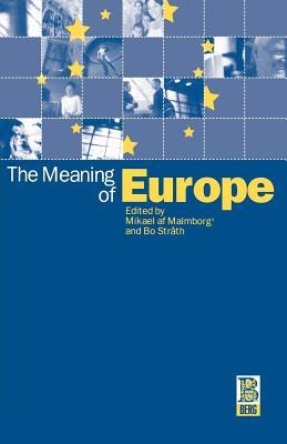 The Meaning of Europe: Variety and Contention Within and Among Nations