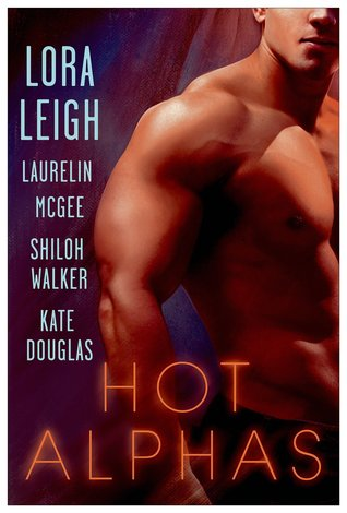 {Review} Hot Alphas by Lora Leigh, Laurelin McGee, Shiloh Walker, and Kate Douglas