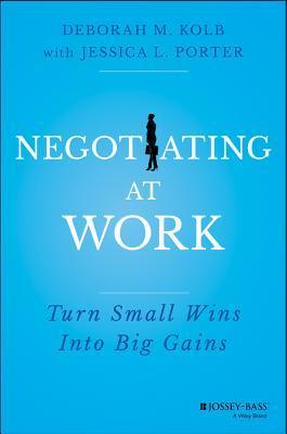 Small Wins, Big Gains: Negotiating at Work