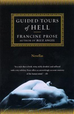 Guided Tours of Hell by Francine Prose