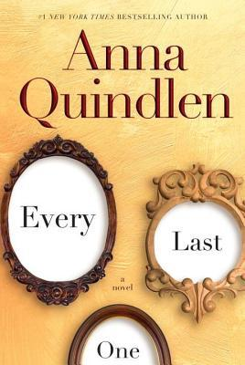 Ebook Every Last One by Anna Quindlen read!