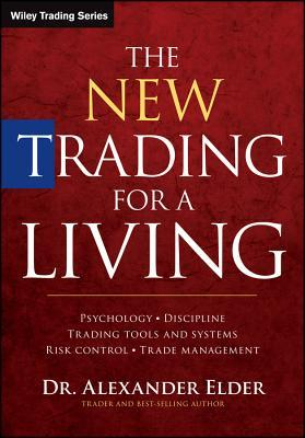 the-new-trading-for-a-living-psychology-trading-tactics-risk-management-and-record-keeping