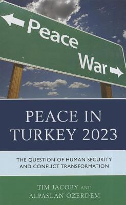 peace-in-turkey-2023-the-question-of-human-security-and-conflict-transformation