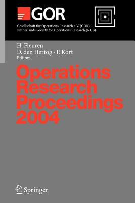 Operations Research Proceedings 2004: Selected Papers of the Annual International Conference of the German Operations Research Society (Gor) - Jointly Organized with the Netherlands Society for Operations Research (Ngb), Tilburg, September 1-3, 2004