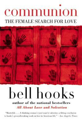 communion the female search for love by bell hooks 32886