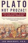 Plato, Not Prozac! by Lou Marinoff