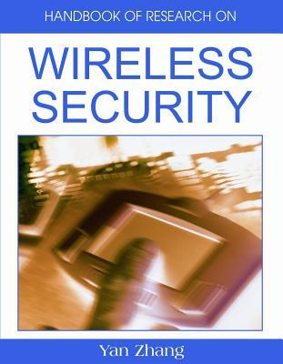 Handbook of Research on Wireless Security