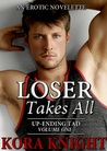Loser Takes All by Kora Knight
