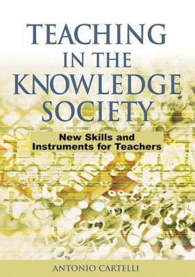 Teaching in the Knowledge Society: New Skills and Instruments for Teachers: New Skills and Instruments for Teachers