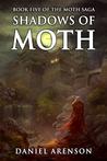 Shadows of Moth (The Moth Saga, #5)
