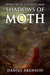 Shadows of Moth (The Moth Saga, #5)