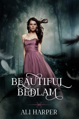 Beautiful Bedlam (Beautiful Bedlam #1)