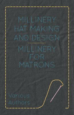 Millinery Hat Making and Design - Millinery for Matrons