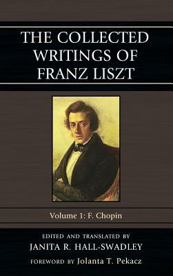 Collected Writings of Franz Liszt: F. Chopin