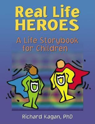 Real Life Heroes: A Life Storybook for Children