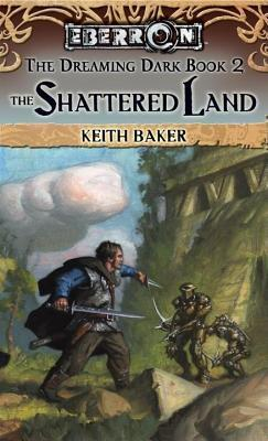 Ebook Shattered Land by Keith Baker PDF!