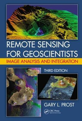 Remote Sensing for Geoscientists: Image Analysis and Integration