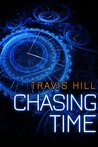 Chasing Time by Travis  Hill