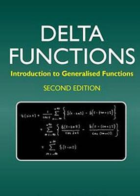 Delta Functions: Introduction to Generalised Functions