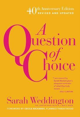 Question of Choice: Roe V. Wade 40th Anniversary Edition