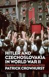 Hitler and Czechoslovakia in World War II: Domination and Retaliation