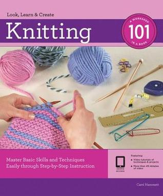 Knitting 101 Master Basic Skills And Techniques Easily Through Step