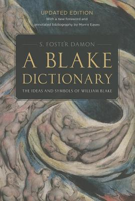 Blake Dictionary: The Ideas and Symbols of William Blake (Revised)